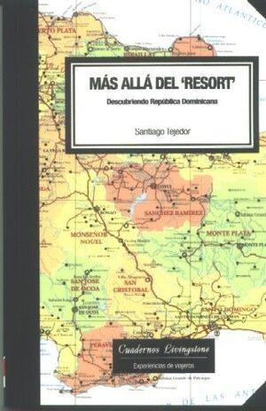 MÁS ALLÁ DEL 'RESORT'. DESCUBRIENDO REPÚBLICA DOMINICANA