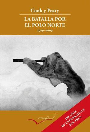 COOK Y PEARY, LA BATALLA POR EL POLO NORTE.