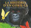 HISTORIA D'EN GORIL.LA, LA