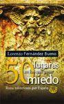 50 LUGARES EN LOS QUE PASAR MIEDO