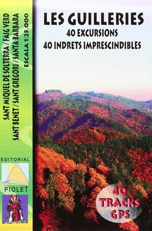 LES GUILLERIES. 40 EXCURSIONS. 40 INDRETS IMPRESCINDIBLES