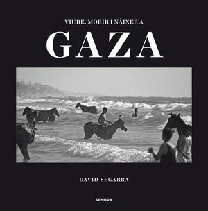 VIURE, MORIR I NÀIXER A GAZA
