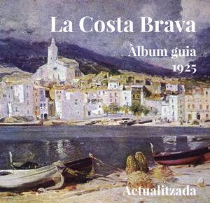 LA COSTA BRAVA. ÀLBUM GUIA 1925