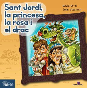 SANT JORDI, LA PRINCESA, LA ROSA I EL DRAC