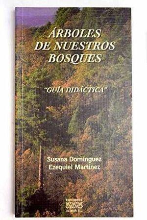 ÁRBOLES DE NUESTROS BOSQUES. GUÍA DIDÁCTICA