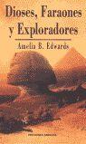 DIOSES, FARAONES Y EXPLORADORES
