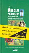 ÁRBOLES Y ARBUSTOS DE LA PENÍNSULA IBÉRICA E ISLAS BALEARES 4ª EDICIÓN