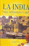 LA INDIA (VIDA, MITOLIGIA Y ARTE)