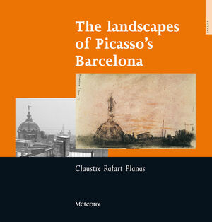 THE LANDSCAPES OF PICASSO'S BARCELONA