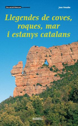 _LLEGENDES DE COVES, ROQUES, MAR I ESTANYS CATALANS