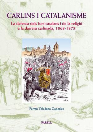 _CARLINS I CATALANISME. LA DEFENSA DELS FURS CATALANS I DE LA RELIGIÓ A LA DARRE
