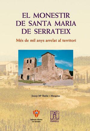 _EL MONESTIR DE SANTA MARIA DE SERRATEIX. MÉS DE MIL ANYS ARRELAT AL TERRITORI