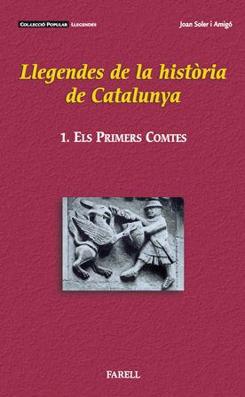 _LLEGENDES DE LA HISTÒRIA DE CATALUNYA I. ELS PRIMERS COMTES
