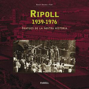 _RIPOLL 1939-1976. IMATGES DE LA NOSTRA HISTÒRIA