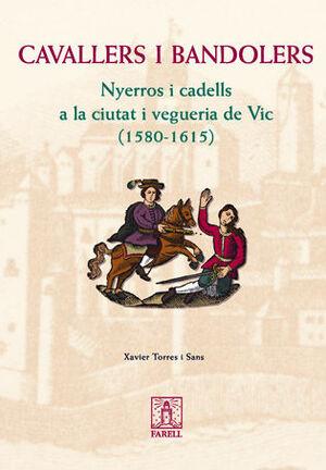 _CAVALLERS I BANDOLERS. NYERROS I CADELLS A LA CIUTAT I VEGUERIA DE VIC (1580-16