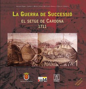 _LA GUERRA DE SUCCESSIÓ. EL SETGE DE CARDONA 1711