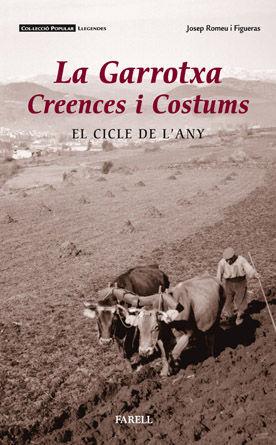 LA GARROTXA, CREENCES I COSTUMS. EL CICLE DE L'ANY