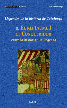 _JAUME I EL CONQUERIDOR, ENTRE LA HISTÒRIA I LA LLEGENDA