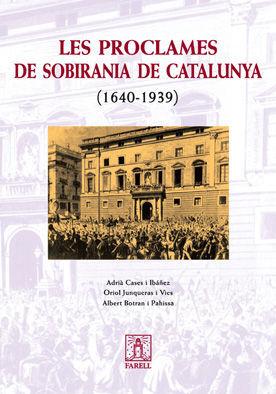 _LES PROCLAMES DE SOBIRANIA DE CATALUNYA (1640-1939)