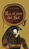 RA, EL DIOS DEL SOL