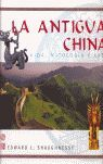 ANTIGUA CHINA LA (VIDA, MITOLOGIA Y ARTE )