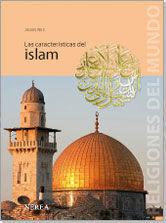 LAS CARACTERÍSTICAS DEL ISLAM