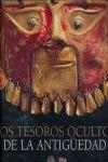 TESOROS OCULTOS DE LA ANTIGÜEDAD