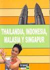 THAILANDIA, INDONESIA, MALASIA Y SINGAPUR