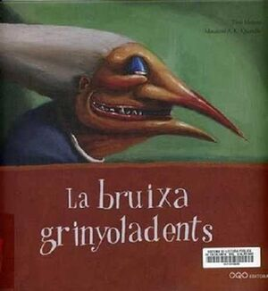 LA BRUIXA GRINYOLADENTS
