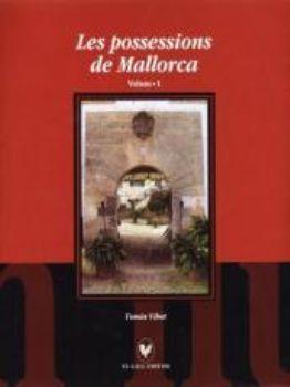 LES POSSESSIONS DE MALLORCA. VOLUM 1