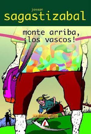 MONTE ARRIBA, ¡LOS VASCOS!