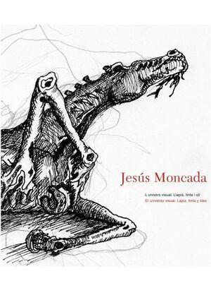 JESÚS MONCADA, L'UNIVERS VISUAL