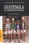 GUATEMALA EL CORAZON DE LOS MAYAS