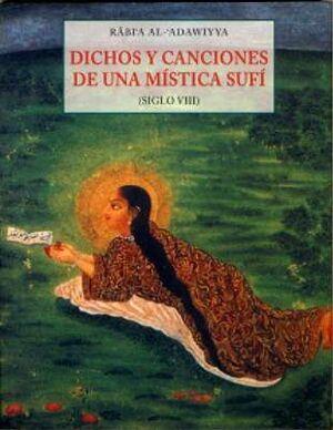 DICHOS Y CANCIONES DE UNA MÍSTICA SUFÍ (SIGLO VIII)