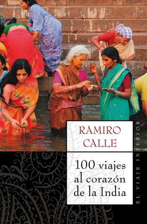 100 VIAJES AL CORAZÓN DE LA INDIA