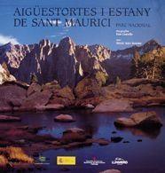 AIGÜESTORTES I ESTANY DE SANT MAURICI. PARQUE NACIONAL