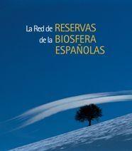 LA RED DE RESERVAS DE LA BIOSFERA ESPAÑOLAS