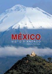 MÉXICO VISTO Y ANDADO