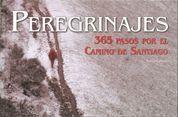 PEREGRINAJES. 365 PASOS POR EL CAMINO DE SANTIAGO