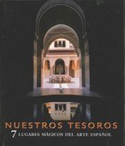 NUESTROS TESOROS. 7 LUGARES MÁGICOS DEL ARTE ESPAÑOL