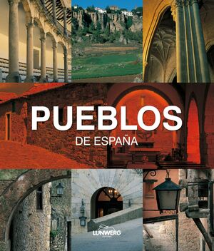 PUEBLOS DE ESPAÑA. LUNWERG MEDIUM