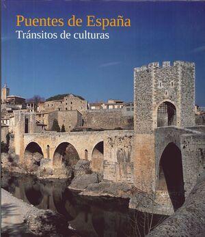 PUENTES DE ESPAÑA. TRÁNSITOS DE CULTURAS