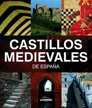 CASTILLOS MEDIEVALES DE ESPAÑA. LUNWERG MEDIUM