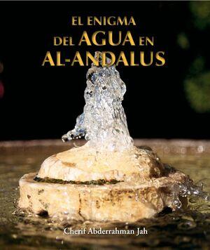 EL ENIGMA DEL AGUA EN AL-ANDALÚS