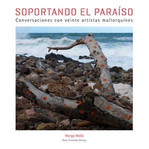 SOPORTANDO EL PARAÍSO. CONVERSACIONES CON VEINTE ARTISTAS MALLORQUINES