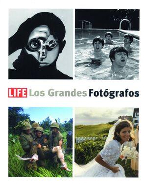 LIFE. LOS GRANDES FOTÓGRAFOS