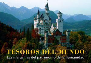 TESOROS DEL MUNDO. LAS MARAVILLAS DEL PATRIMONIO DE LA HUMANIDAD