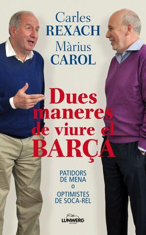 DUES MANERES DE VIURE EL BARÇA