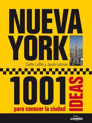 NUEVA YORK. 1001 IDEAS PARA CONOCER LA CIUDAD