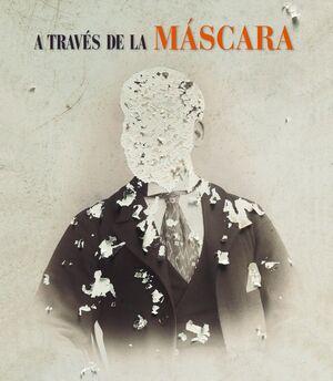 A TRAVÉS DE LA MÁSCARA